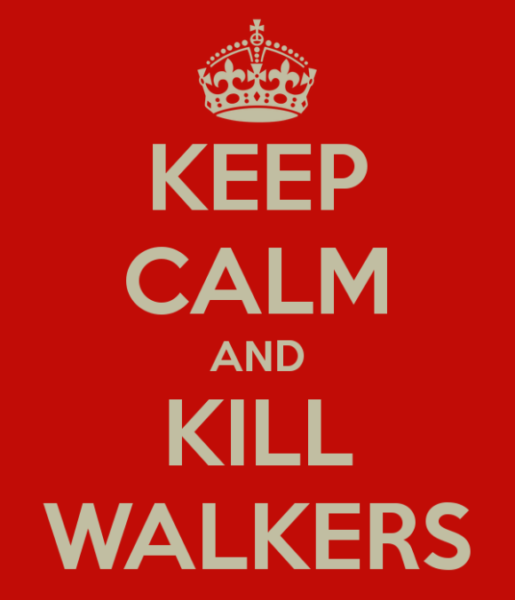 Keep Calm and Kill Walkers