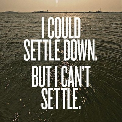 I Could Settle Down ...