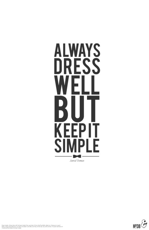 Always Dress Well...